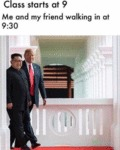 Class Starts At 9. Me And My Friend Walking...