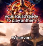 Your Squad Ready To Play Anthem - Ea Servers...