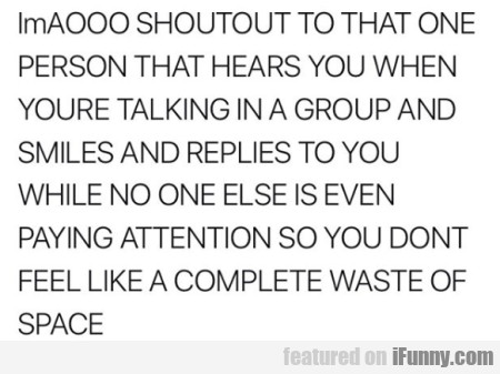 lmAOOO SHOUTOUT TO THAT ONE...