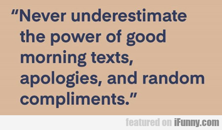 Never Underestimate The Power Of Good...