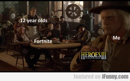 12 Year Olds - Fortnite - Heroes Iii - Me