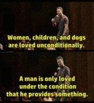 Women, Children And Dogs Are Loved...