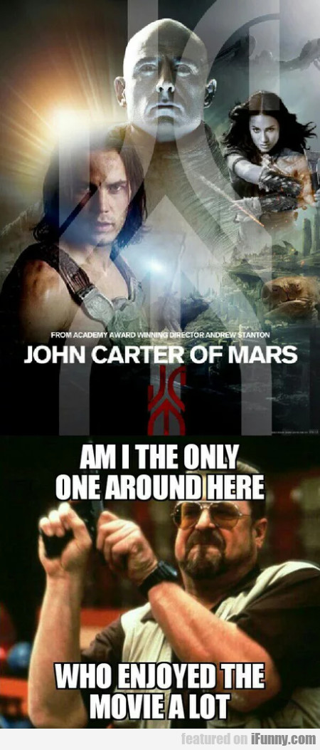 John Carter Of Mars - Am I The Only One Around Her