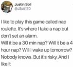 I Like To Play This Game Called Nap Roulette