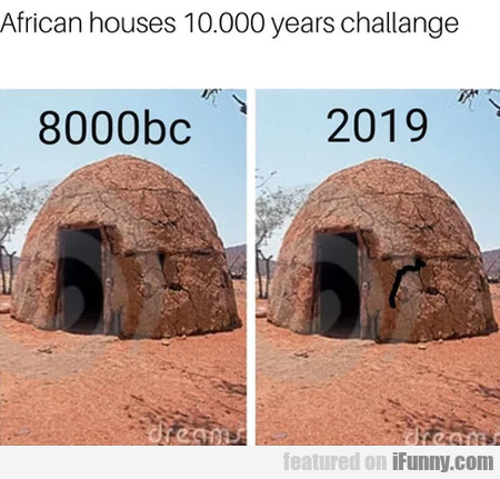 African Houses 10000 Years Challange