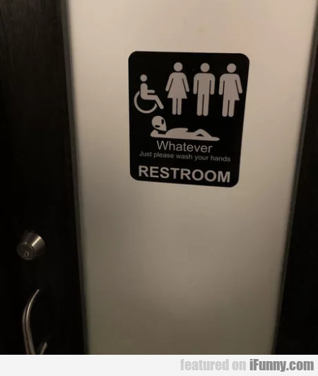 Whatever Just Please Wash Your Hand Restroom...