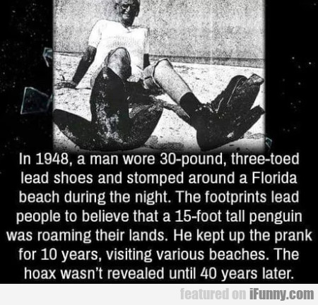 In 1942, A Man Wore 30-pound, Three-toed...