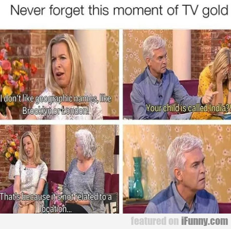 Never Forget This Moment Of Tv Gold