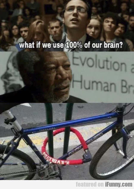 What If We Use 100% Of Our Brain
