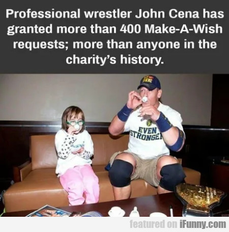 Professional Wrestler John Cena Has Granted...