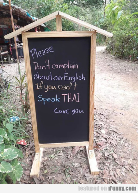 Please Don't Complain About Our English If You...