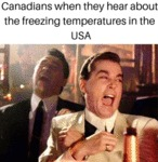 Canadians When They Hear About The Freezing...