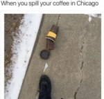 When You Spill Your Coffee In Chicago