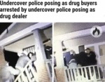 Undercover Police Posing As Drug Buyers...