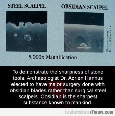 To Demonstrate The Sharpness Of Stone Tools...