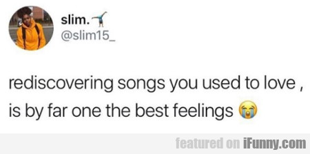 Rediscovering Songs You Used To...