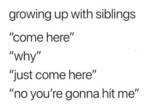 Growing Up With Siblings - Come Here