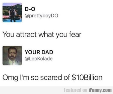 You Attract What You Fear