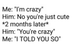 Me I'm Crazy - Him No You're Just Cute