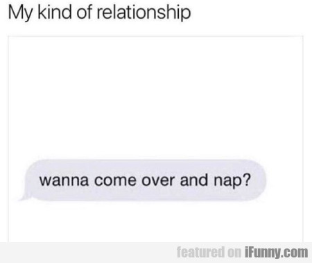 My Kind Of Relationship