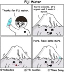 Thanks For Fiji Water. You're Welcome.