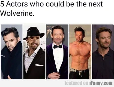 5 Actors Who Could Be The Next Wolverine
