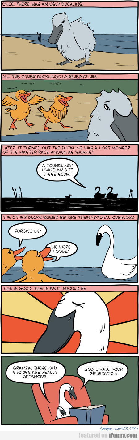 Once, There Was An Ugly Duckling. All The Other...