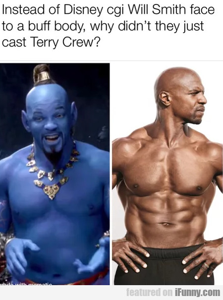 Instead Of Disney Cgi Will Smith Face To A Buff