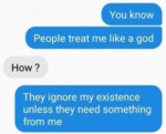 You Know People Treat Me Like A God - How?