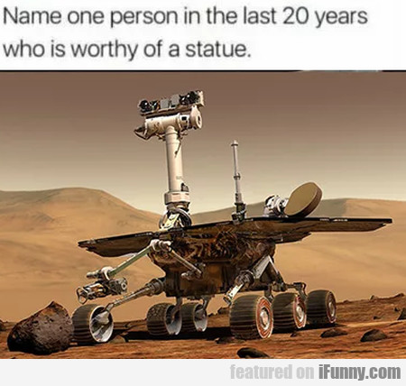 Name one person in the last 20 years who...