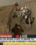 Elon Musk Flies To Mars To Check Up On...