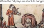 When The Dj Plays An Absolute Banger