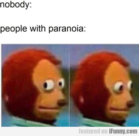 Nobody - People With Paranoia
