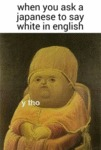 When You Ask A Japanese To Say White