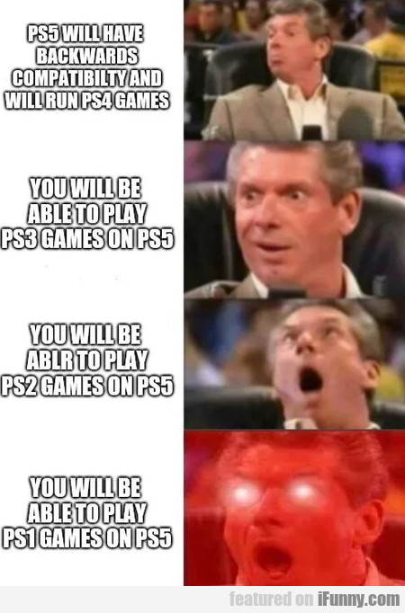 Ps5 Will Have Backwards Compatibility And...
