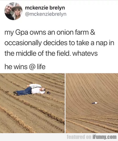 My Gpa Owns An Onion Farm & Occasionally