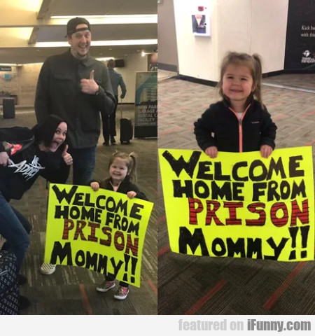 Welcome home from prison Mommy
