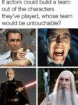 If Actors Could Build A Team Out Of The...