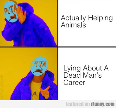 Actually helping animals - Lying about a dead...