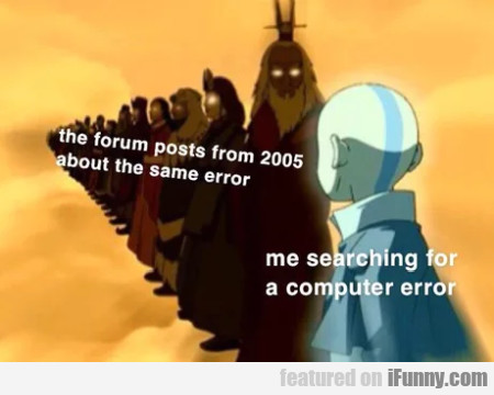 The Forum Posts From 2005 About The Same Error...