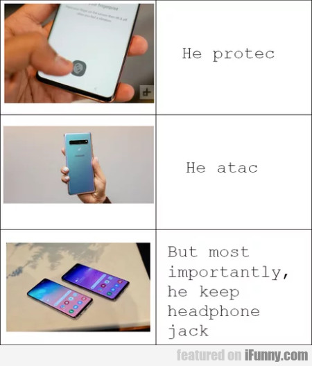 He Protec - He Atac - But Most Importanly He...