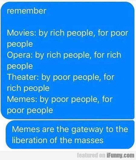 Remember - Movies - By rich people, for poor...