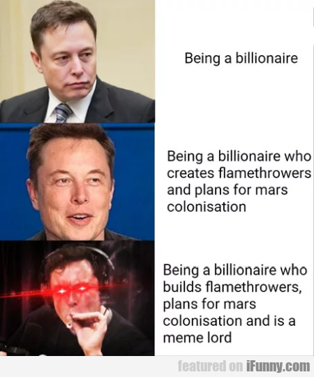 Being A Billionaire - Being A Billionaire Who...