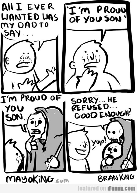 all i ever wanted was my dad to say...