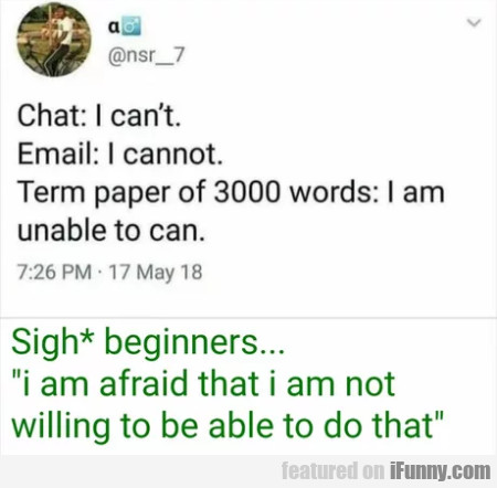 Chat - I Can't - Email - I Cannot...