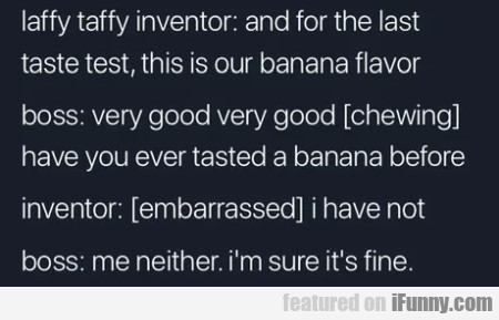 Laffy Taffy Inventor - And For The Last Taste...