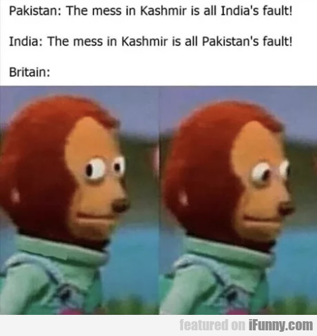 Pakistan - The messin Kashmir is all India's fault