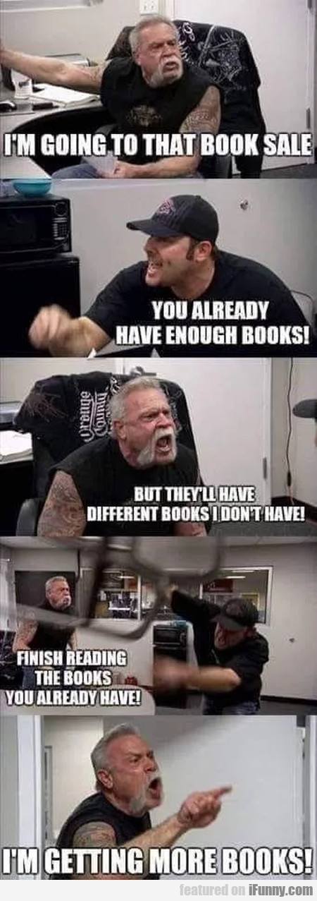 I'm Going To That Book Sale - You Already...