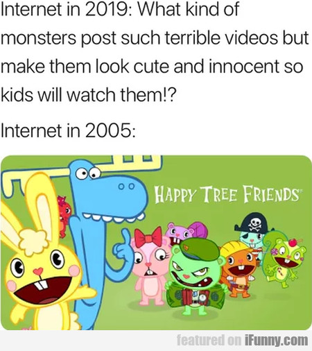 Internet In 2019 - What Kind Of Monsters Post...