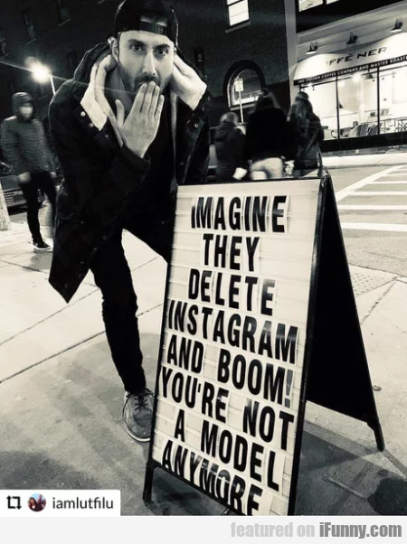 Imagine they delete instagram and boom...